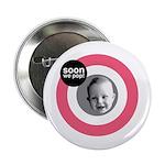 """Soon we pop! 2.25"""" Button"""