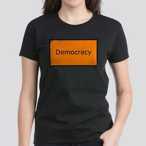 Democracy Women's Dark T-Shirt