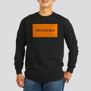 Democracy Long Sleeve Dark T-Shirt