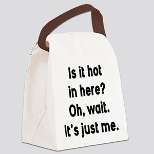 Is It Hot In Here Canvas Lunch Bag