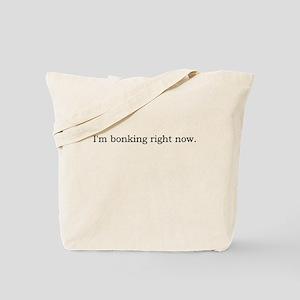 I'm Bonking Tote Bag