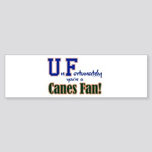 UnFortunately You're A Canes Fan! Sticker (Bumper)