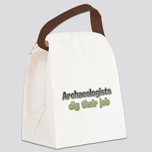 Archaeologists dig their job Canvas Lunch Bag