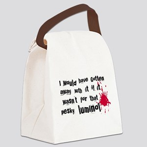 ...pesky luminol Canvas Lunch Bag