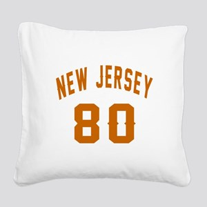 New Jersey 80 Birthday Design Square Canvas Pillow