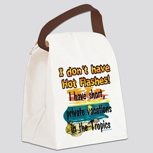 I don't have Hot Flashes! Canvas Lunch Bag