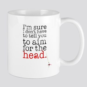 Aim for the head Mug