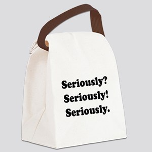 Seriously? Seriously! Canvas Lunch Bag
