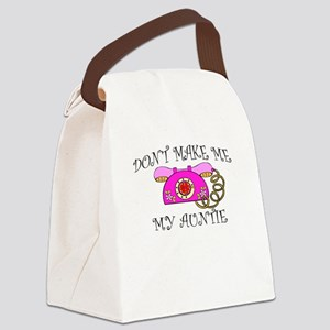 Don't Make Me Call My Auntie Canvas Lunch Bag
