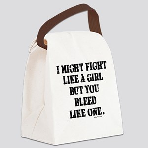 FIGHT LIKE A GIRL (BLEED LIKE Canvas Lunch Bag