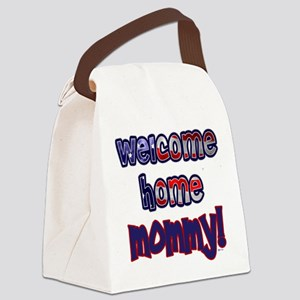 Welcome Home Mommy! Canvas Lunch Bag