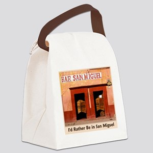 I'd Rather Be in San Miguel Canvas Lunch Bag