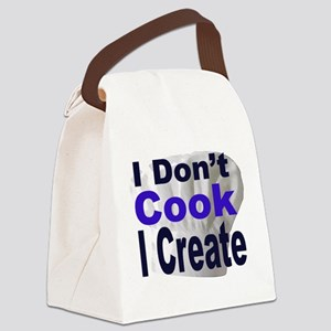 I Don't Cook I Create2 Canvas Lunch Bag