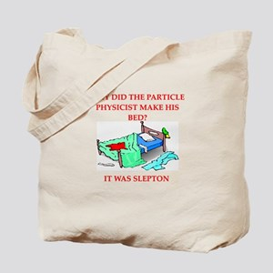 funny physics joke on gifts and t-shirts Tote Bag