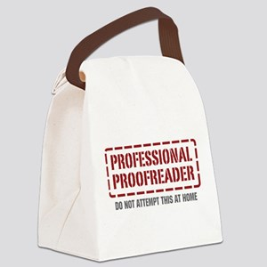 Professional Proofreader Canvas Lunch Bag