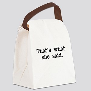 That's what she said Canvas Lunch Bag
