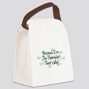 Because Therapist Canvas Lunch Bag