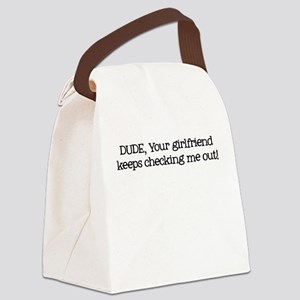Dude Your Girlfriend - Canvas Lunch Bag