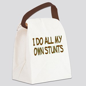 I Do All My Own Stunts Canvas Lunch Bag