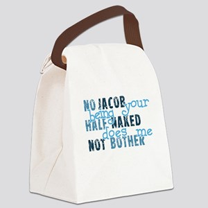 No Jacob Your Being Half Nake Canvas Lunch Bag