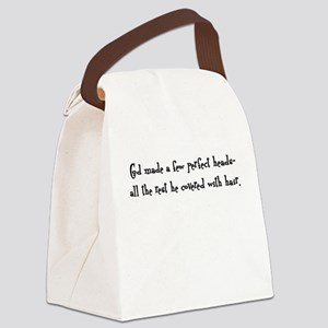 God made a few perfect heads Canvas Lunch Bag