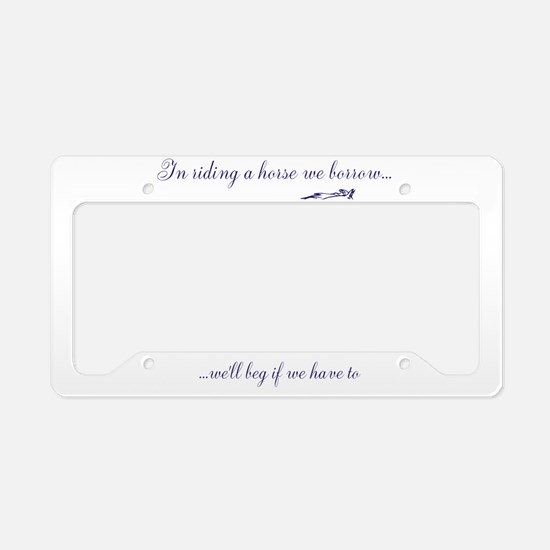 Borrow and beg License Plate Holder