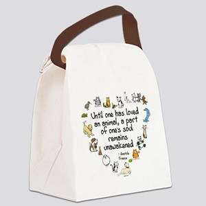 Until One Has Loved An Animal Canvas Lunch Bag