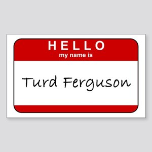 Turd Ferguson Rectangle Sticker