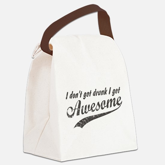 Vintage I Get Awesome Canvas Lunch Bag