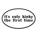 Kinky The First Time Sticker (Oval)
