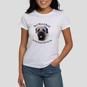 My Mastiff Will Lick You Women's T-Shirt
