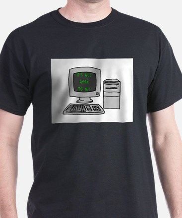 It's All Geek to Me Computer Black T-Shirt