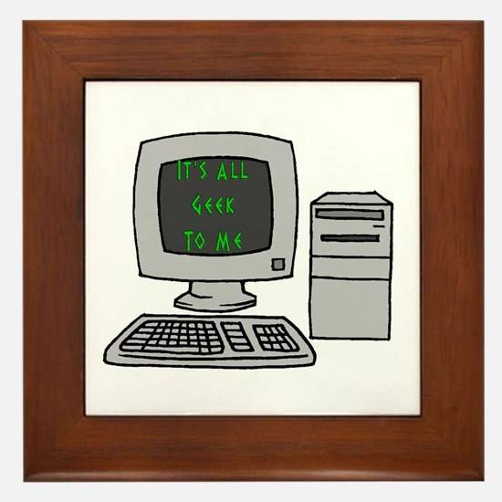 It's All Geek to Me Computer Framed Tile