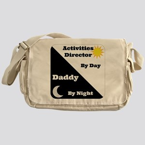 activities Director by day, Daddy by night Messeng