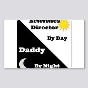 activities Director by day, Daddy by night Sticker