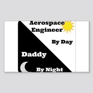 Aerospace Engineer by day, Daddy by night Sticker