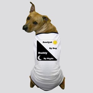 Analyst by day Daddy by night Dog T-Shirt