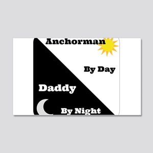 Anchorman by day Daddy by night 20x12 Wall Decal