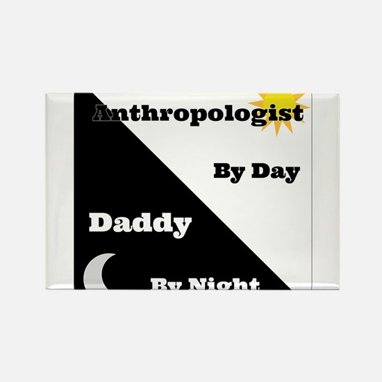 Anthropologist by day Daddy by night Rectangle Mag