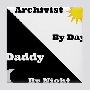 Archivist by day Daddy by night Tile Coaster