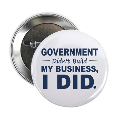"""Government Didnt Build It 2.25"""" Button (10 pack)"""