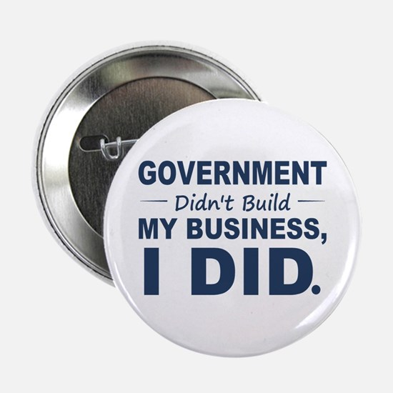"Government Didnt Build It 2.25"" Button"
