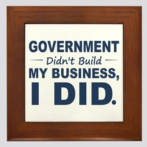 Government Didnt Build It Framed Tile