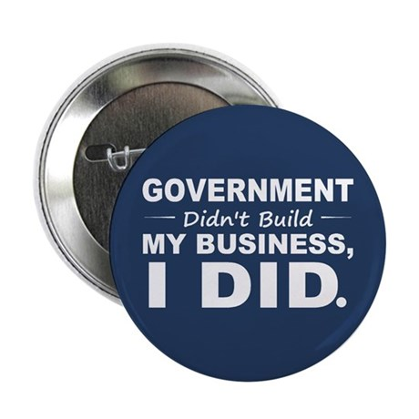 """Government Didnt Build It 2.25"""" Button"""
