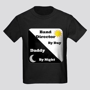 Band Director by day Daddy by night Kids Dark T-Sh
