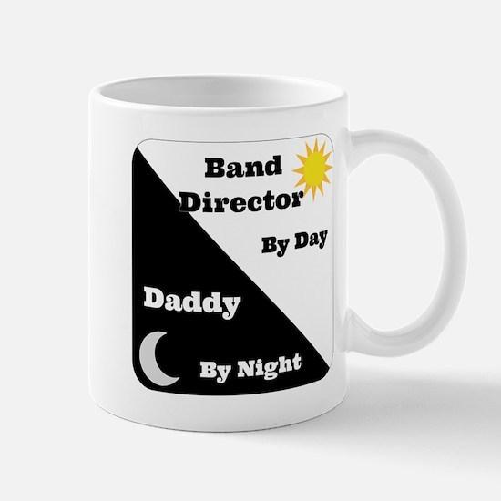Band Director by day Daddy by night Mug