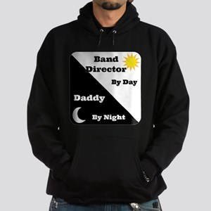 Band Director by day Daddy by night Hoodie (dark)