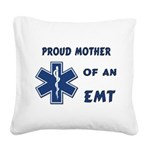 Proud Mother of an EMT Square Canvas Pillow