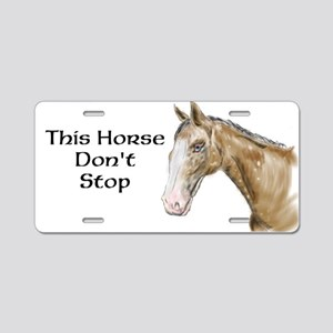This Horse Don't Stop Aluminum License Plate