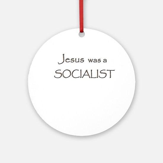 Jesus was a Socialist Ornament (Round)